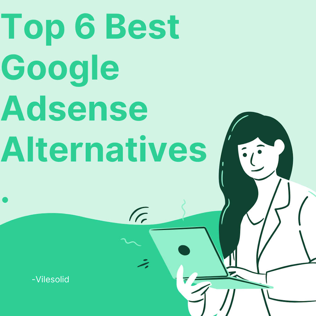 6 Best Google AdSense Alternatives To Make Money From Your Website (Or) blog - Vilesolid - Vilesolid