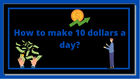 See How to make 10 dollars a day online in 2020? - Vilesolid