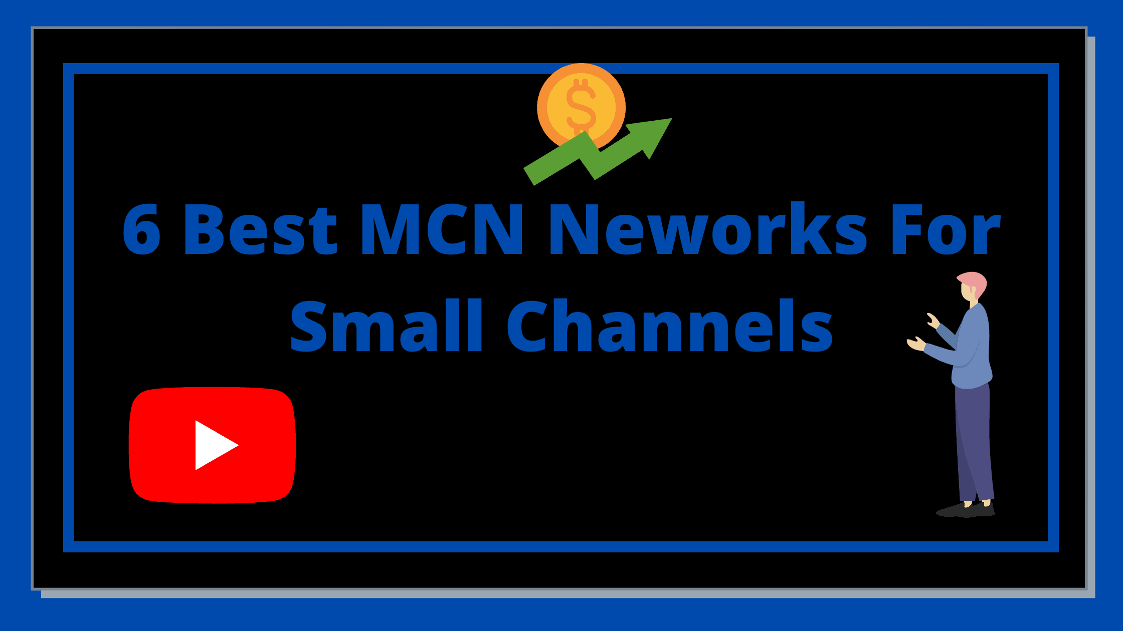 best mcn for small channels