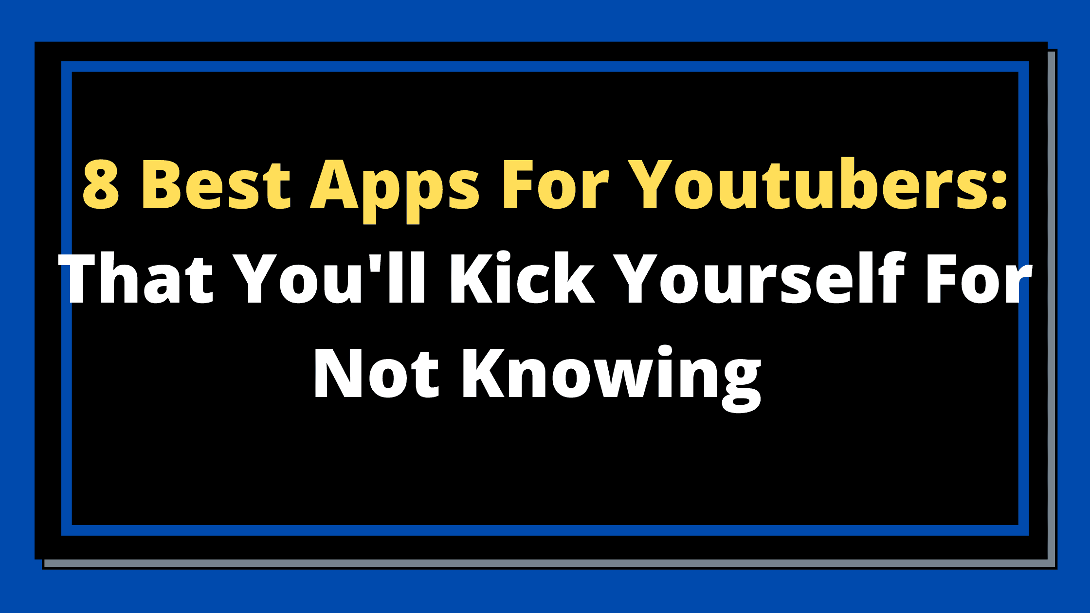 best apps for youtubers